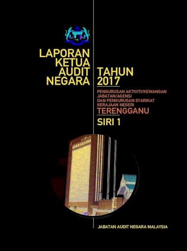 Laporan Ketua Audit Tahun Negara 2017 Audit Negara Malaysia Laporan Ketua Audit Negara Tahun 2017 Pengurusan Pdf Document