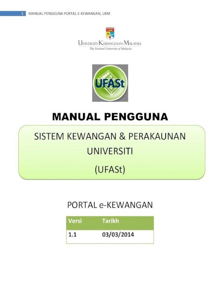 Sistem Kewangan Perakaunan Universiti Ufast آ 3 Manual Pengguna Portal E Kewangan Ukm 2 0 Menu Pdf Document
